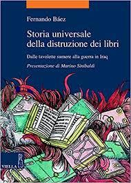 storia-universale-della-distruzione-dei-libri-dalle-tavolette-sumere-alla-guerra-in-iraq